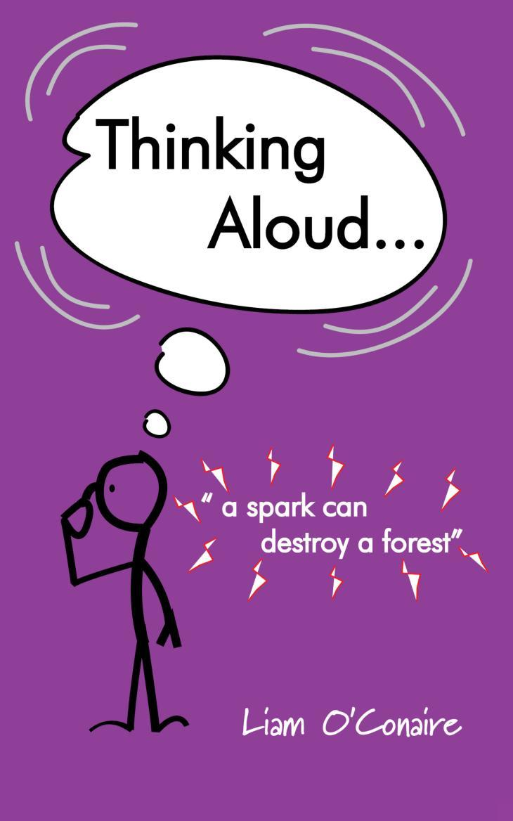 Thinking Aloud - A Spark Can Destroy A Forest