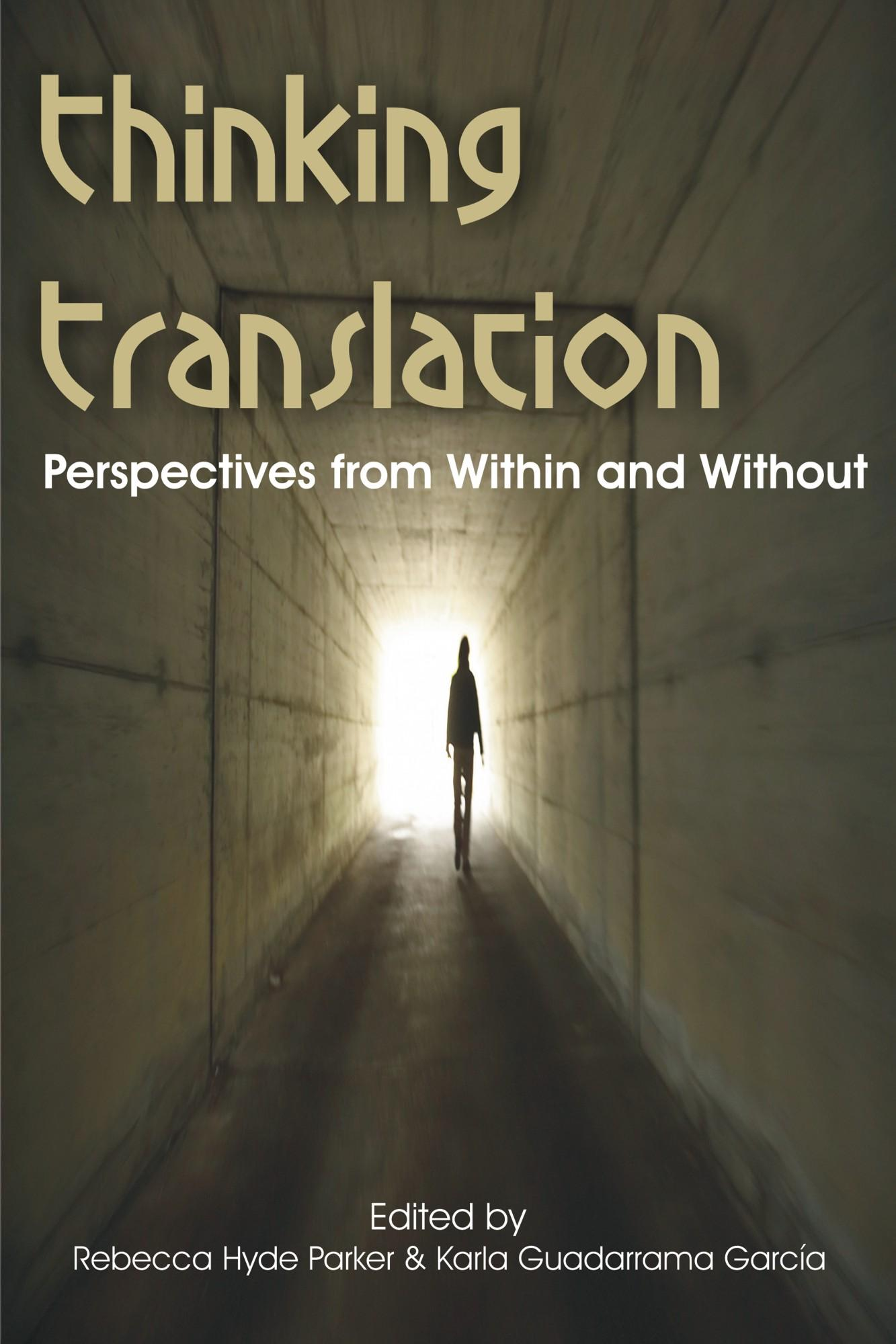 Thinking Translation: Perspectives from Within and Without (Conference Proceedings Third UEA Postgraduate Translation Symposium) EB9781599424637