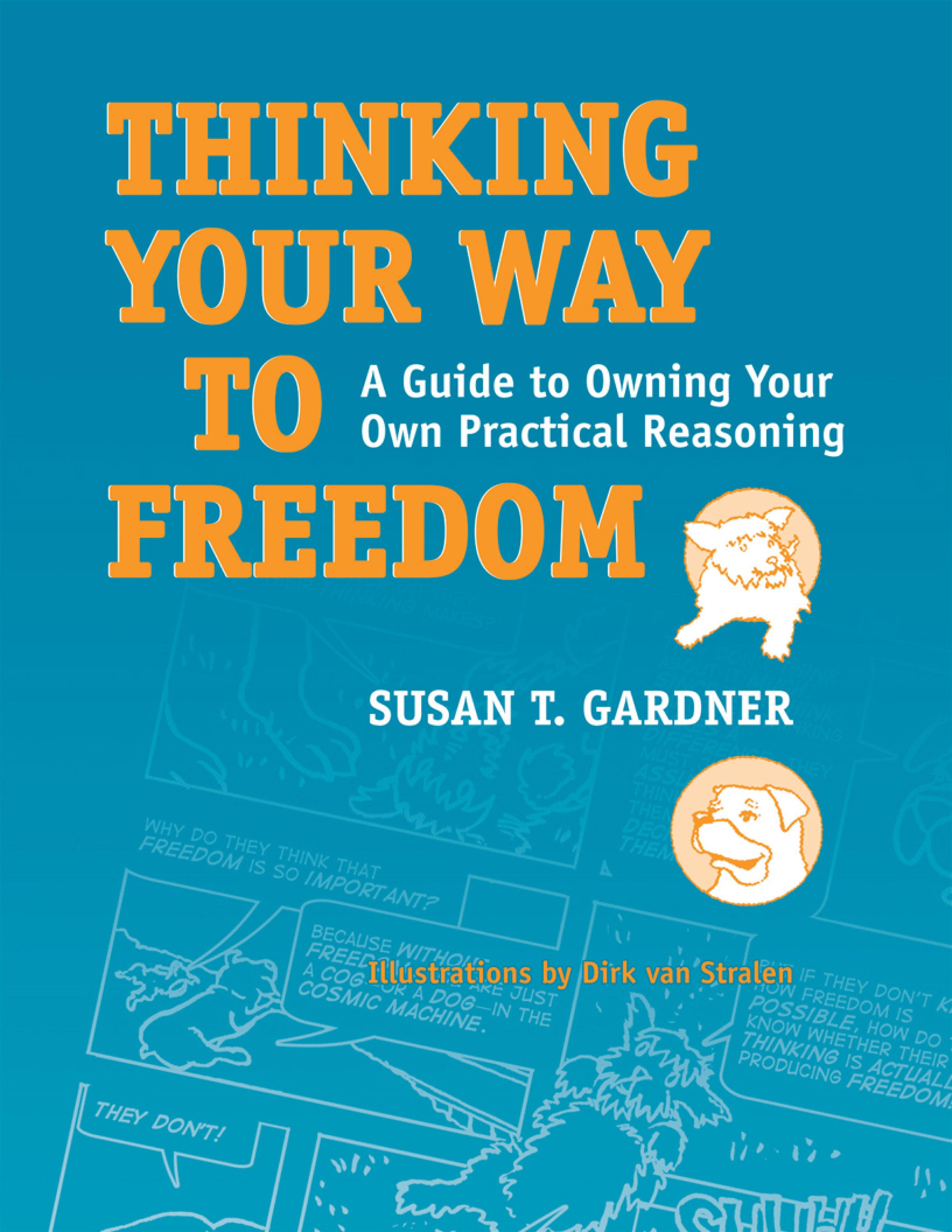 Thinking Your Way to Freedom: A Guide to Owning Your Own Practical Reasoning EB9781592138685