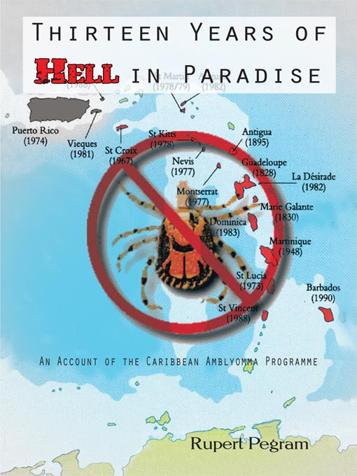 Thirteen Years of Hell in Paradise: An Account of the Caribbean Amblyomma Programme EB9781426944529