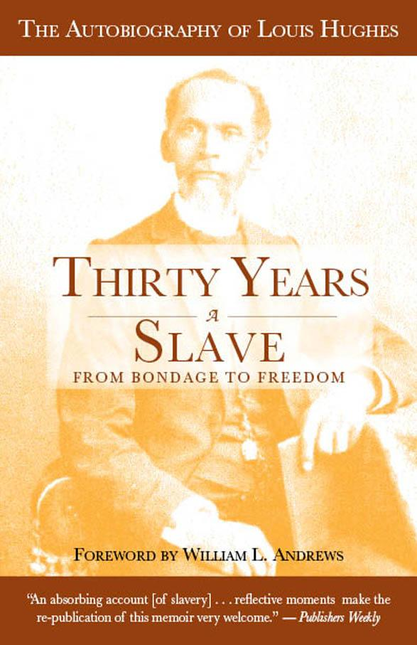 Thirty Years a Slave: From Bondage to Freedom EB9781603060783
