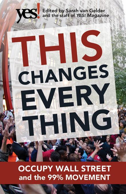 This Changes Everything: Occupy Wall Street and the 99% Movement EB9781609945886
