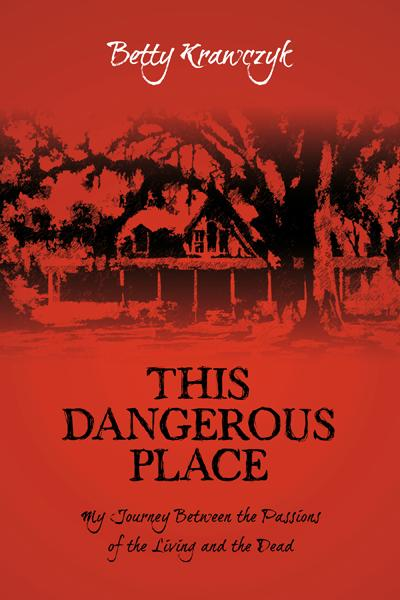 This Dangerous Place: My Journey Between the Passions of the Living and the Dead EB9781770672963