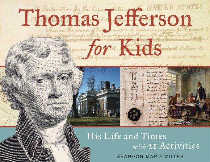 Thomas Jefferson for Kids: His Life and Times with 21 Activities EB9781569769409