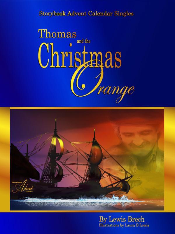 Thomas & the Christmas Orange: Storybook Advent Singles EB9781452394374