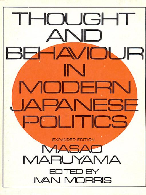 Thought and Behavior in Modern Japanese Politics EB9781597408516