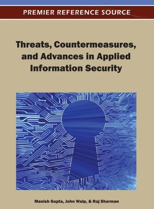 Threats, Countermeasures, and Advances in Applied Information Security EB9781466609792