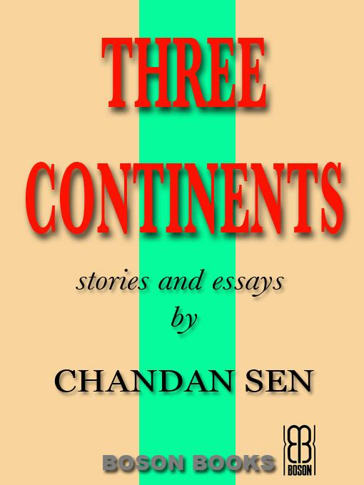 Three Continents: Stories and Essays EB9781932482287