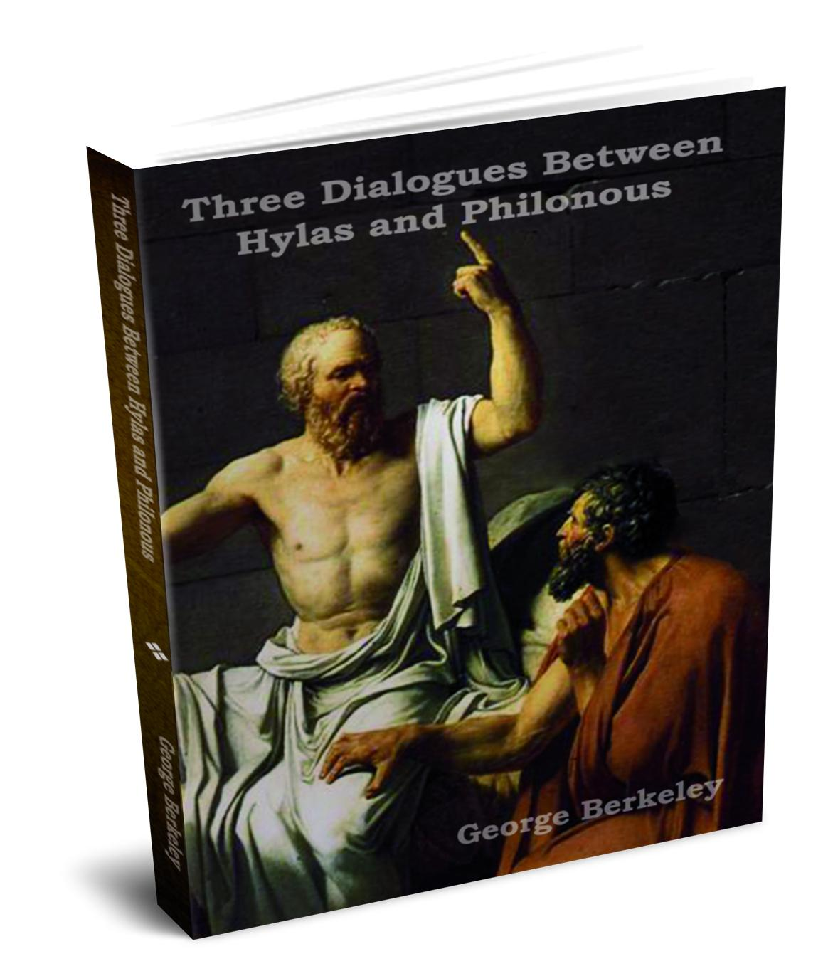 Three Dialogues between Hylas and Philonous (In Opposition to Skeptics and Atheists) EB9781604441673