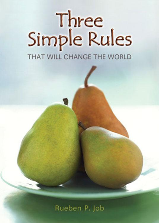 Three Simple Rules That Will Change the World EB9781426725081