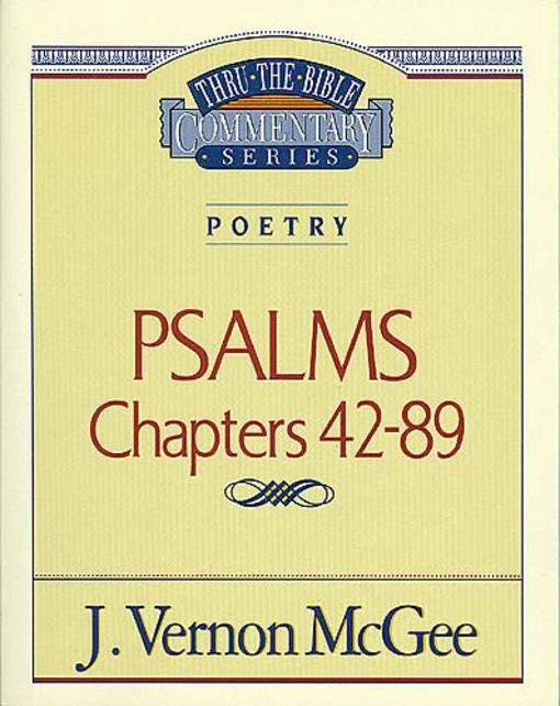 Thru the Bible Vol. 18: Poetry (Psalms 42-89) EB9781418587932