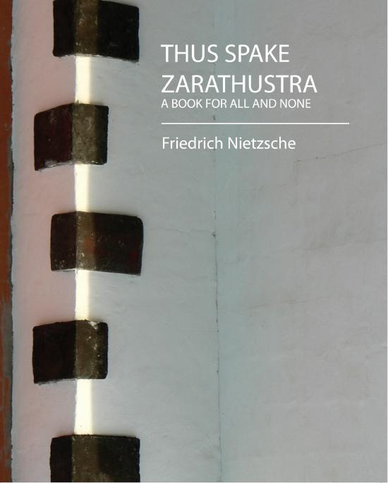 Thus Spake Zarathustra (A BOOK FOR ALL AND NONE) EB9781438554907