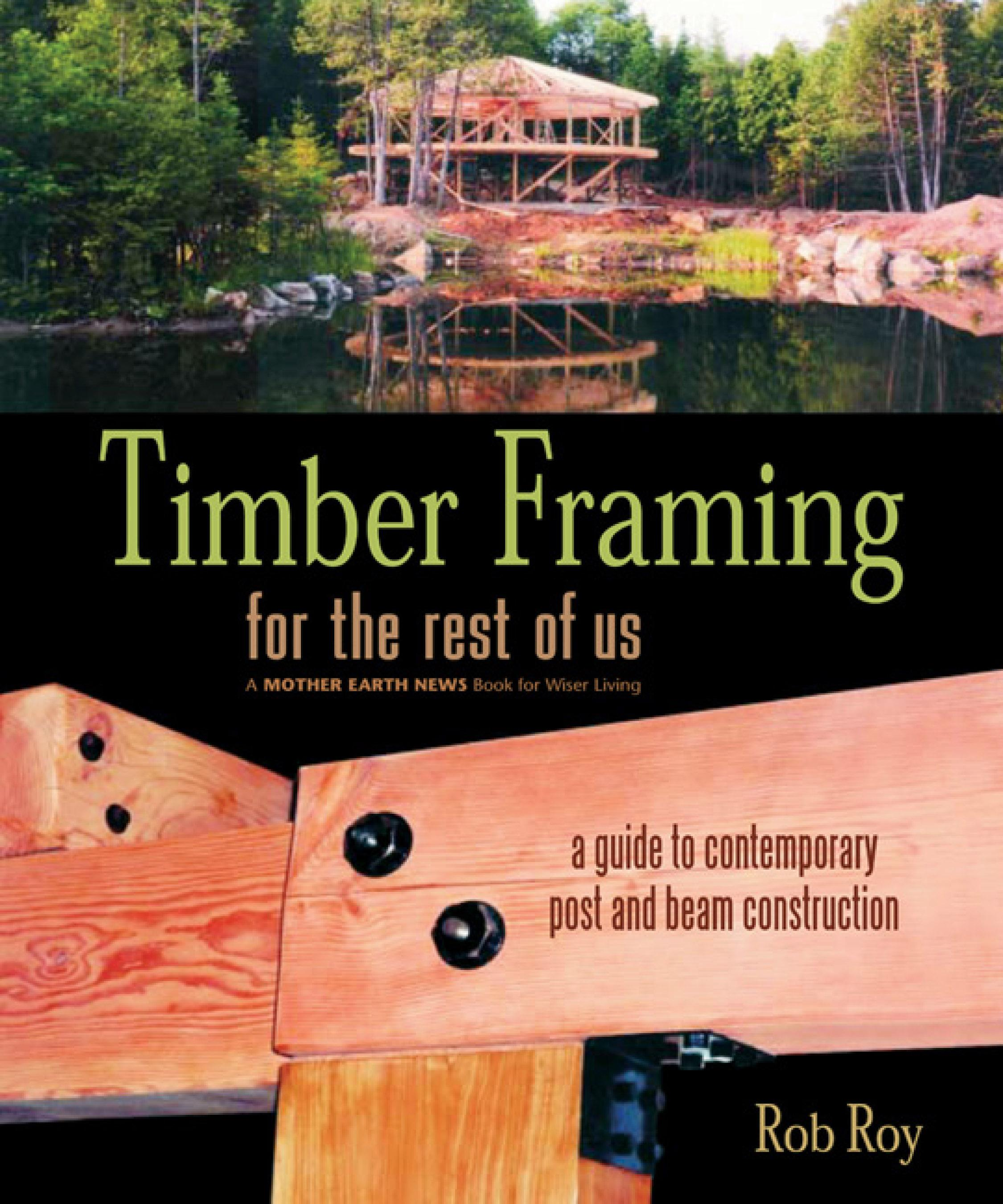 Timber Framing for the Rest of Us: A Guide to Contemporary Post and Beam Construction EB9781550924213