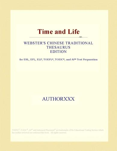Time and Life (Webster's Chinese Traditional Thesaurus Edition) EB9781114527980