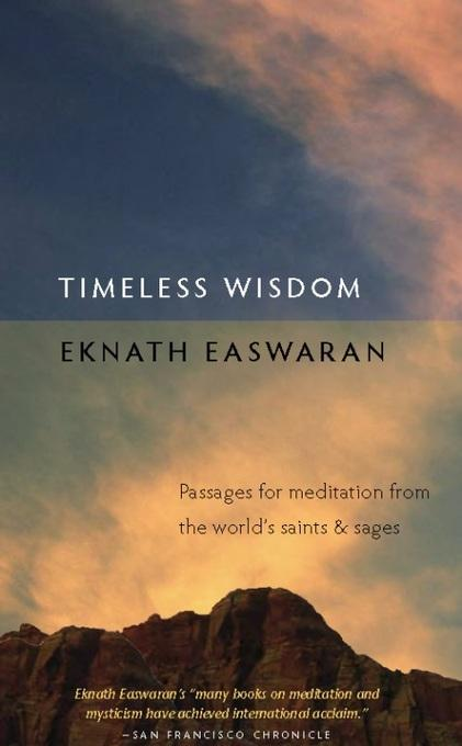 Timeless Wisdom: Passages for Meditation from the World's Saints and Sages EB9781586380311