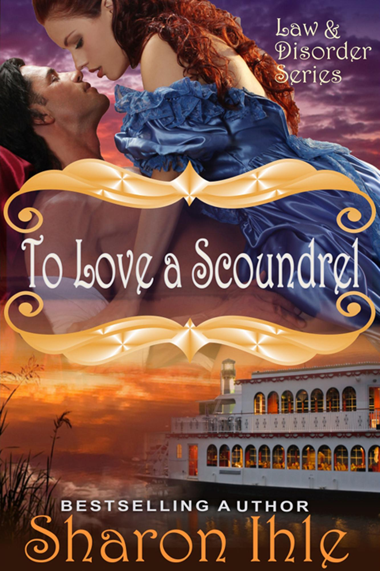 To Love A Scoundrel  (Law and Disorder Series, Book 4) EB9781614171089