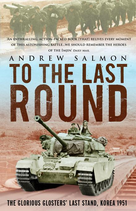To The Last Round: The Epic British Stand on the Imjin River, Korea 1951 EB9781845138318