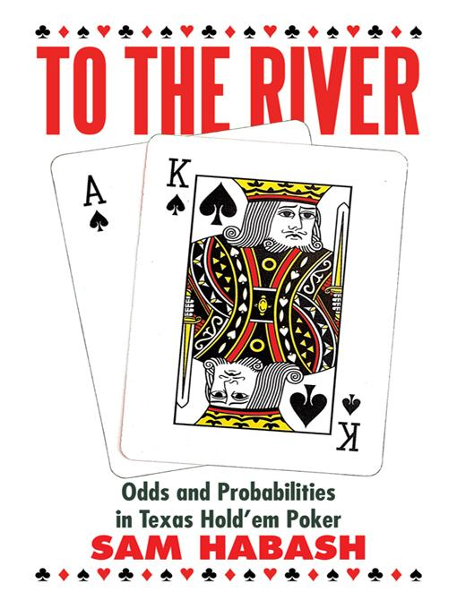 To the River: Odds and Probabilities in Texas Hold'em Poker EB9781450284363