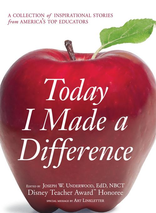 Today I Made a Difference: A Collection of Inspirational Stories from America's Top Educators EB9781440504266