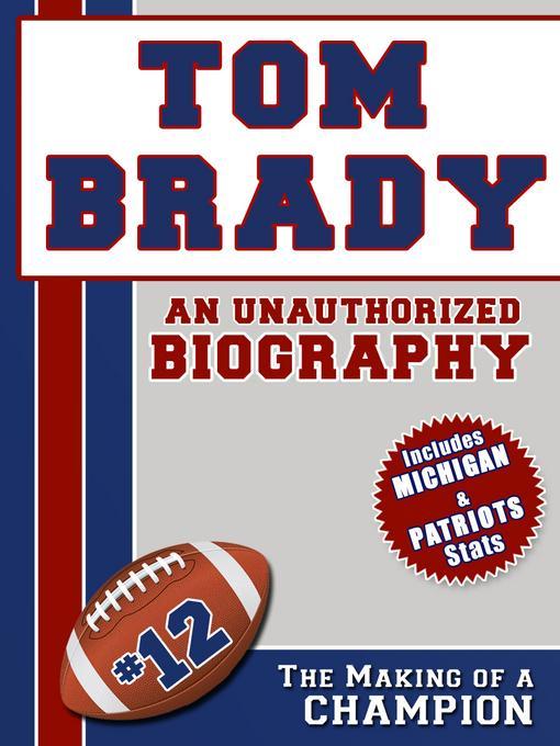 Tom Brady: An Unauthorized Biography EB9781619840676