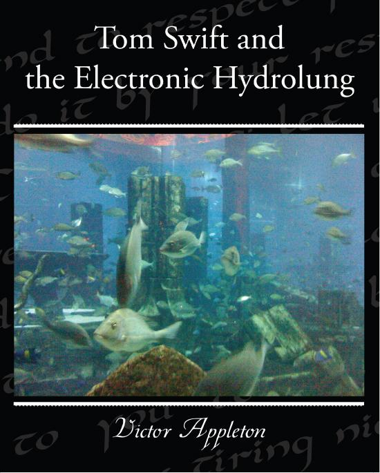 Tom Swift and the Electronic Hydrolung EB9781438586311