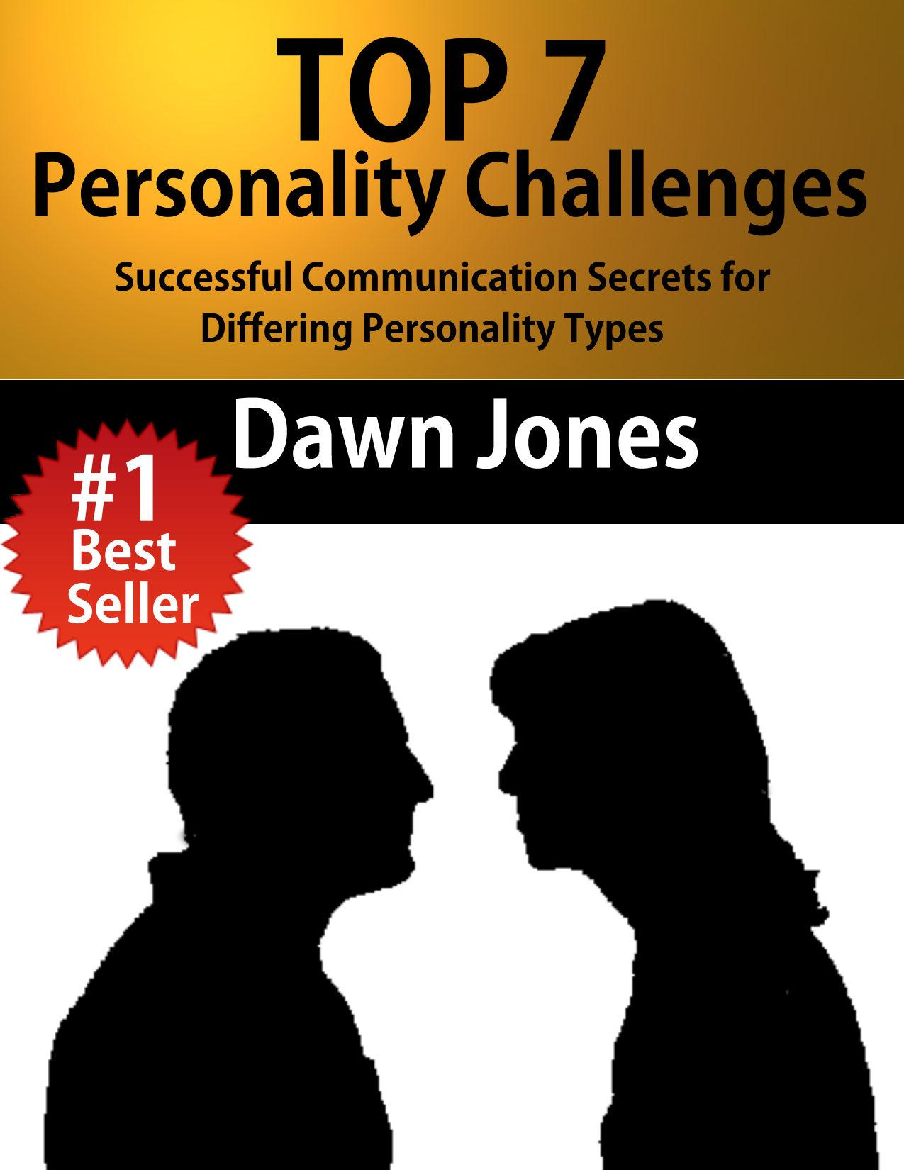 Top 7 Personality Challenges: Successful Communication Secrets for Differing Personality Types EB9781613392515