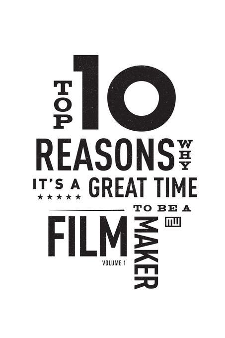 Top Ten Reasons Why It's A Great Time to be A Filmmaker EB9781615931170