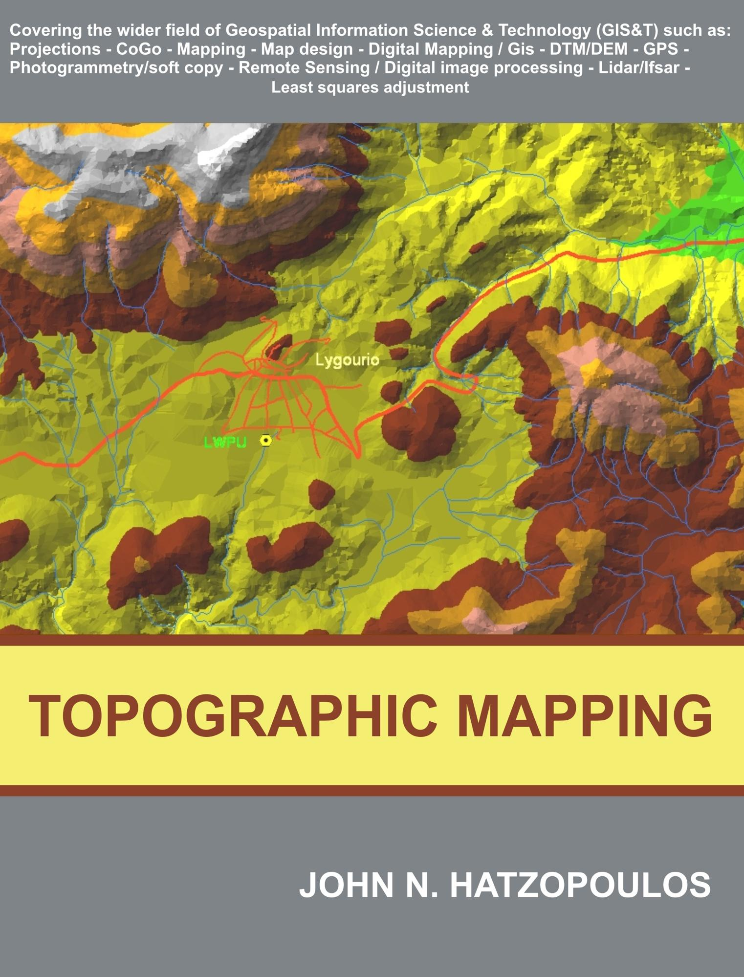 Topographic Mapping: Covering the Wider Field of Geospatial Information & Technology (GI&T) EB9781599429779