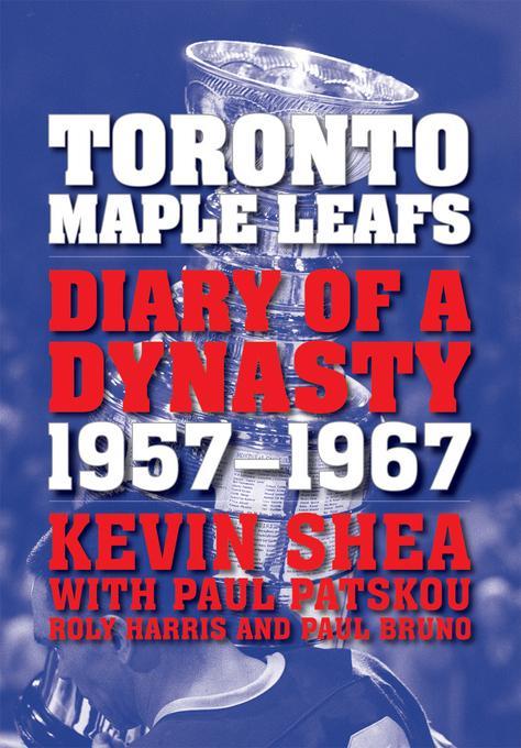 Toronto Maple Leafs: Diary of a Dynasty, 1957--1967 EB9781770880603