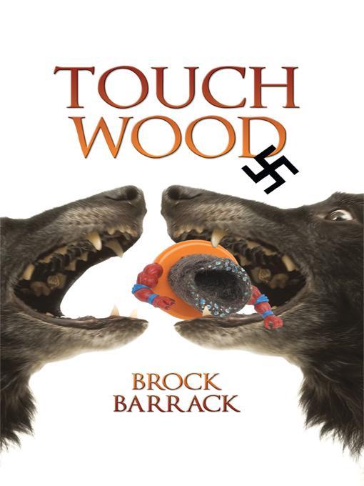Touch Wood: A Mitch Milligan Murder Mystery EB9781450270052