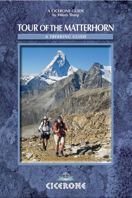 Tour of the Matterhorn: A trekking guide EB9781849651233