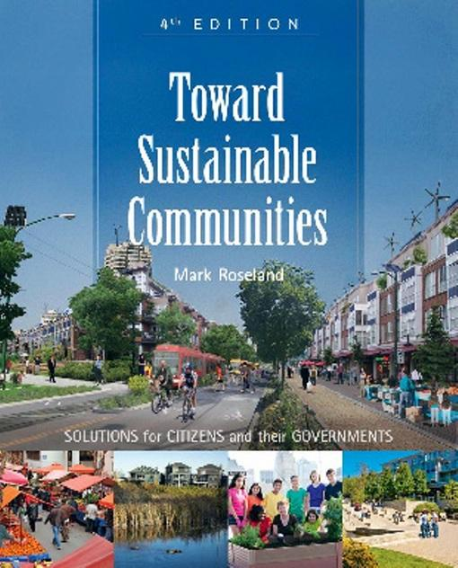 Toward Sustainable Communities: Solutions for Citizens and Their Governments EB9781550925067
