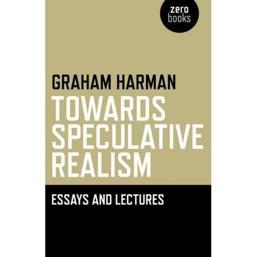 Towards Speculative Realism: Essays & EB9781846946035