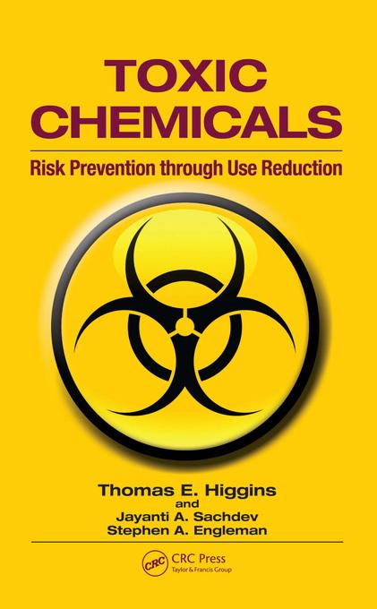Toxic Chemicals: Risk Prevention Through Use Reduction EB9781439839164