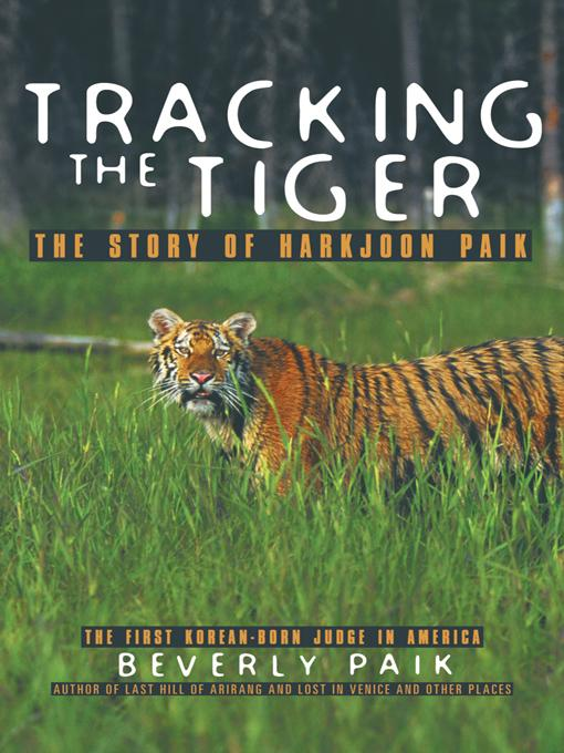 Tracking the Tiger: The Story of Harkjoon Paik EB9781462009893