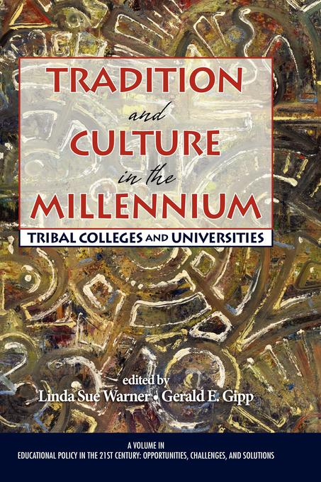 Tradition and Culture in the Millennium: Tribal Colleges and Universities EB9781607529897