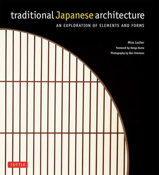 Traditional Japanese Architecture: An Exploration of Elements and Forms EB9781462906062