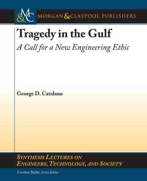 Tragedy in the Gulf of Mexico: A Call for a New Engineering Ethic EB9781608456291