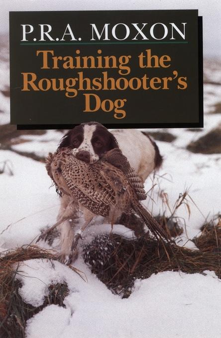 Training the Roughshooter's Dog EB9781846891595