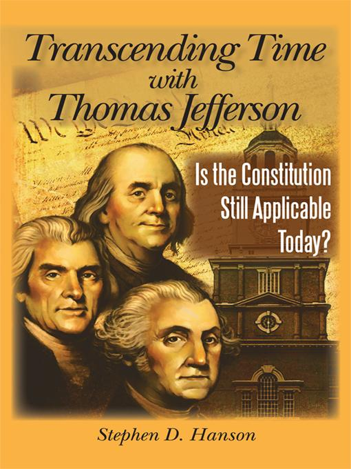 Transcending Time with Thomas Jefferson: Is the Constitution Still Applicable Today? EB9781450240239