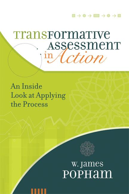 Transformative Assessment in Action: An Inside Look at Applying the Process EB9781416612995