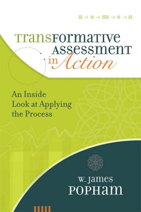 Transformative Assessment in Action: An Inside Look at Applying the Process EB9781416613008