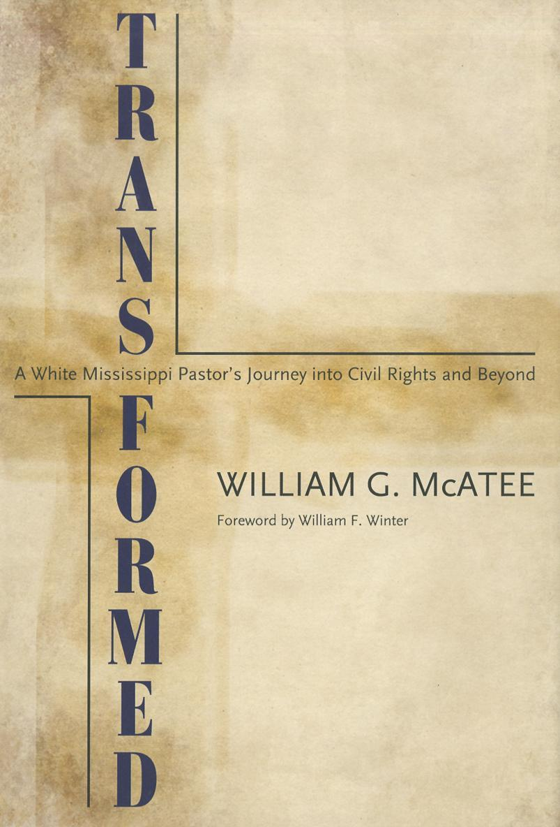 Transformed: A White Mississippi Pastor's Journey into Civil Rights and Beyond EB9781617031168