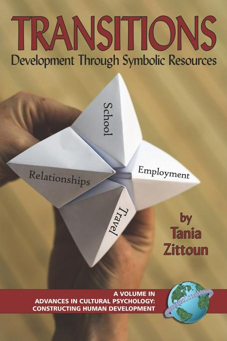 Transitions: Symbolic Resources in Development. Advances in Cultural Psychology: Constructing Human Development.