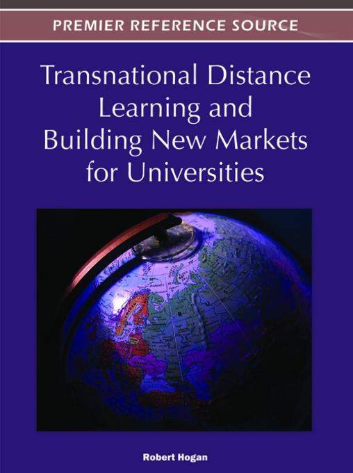 Transnational Distance Learning and Building New Markets for Universities EB9781466602076