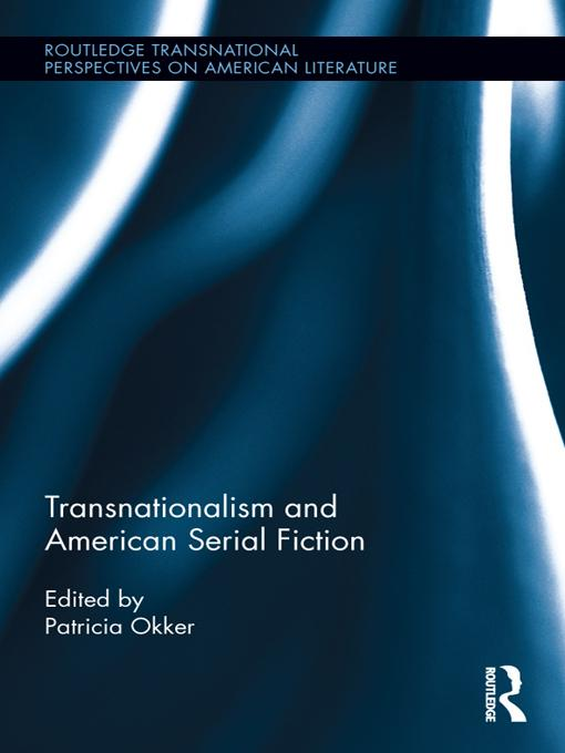 Transnationalism and American Serial Fiction EB9781136643194