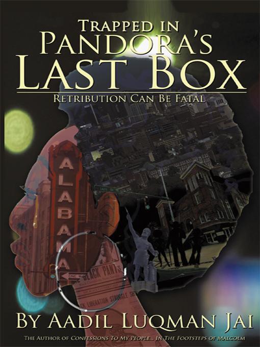 Trapped in Pandora's Last Box: A Street Life Pathodrama EB9781462012053