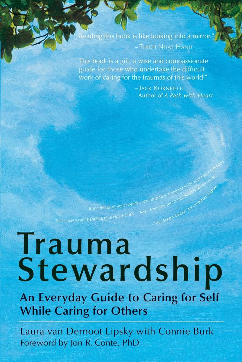 Trauma Stewardship: An Everyday Guide to Caring for Self While Caring for Others EB9781605092638