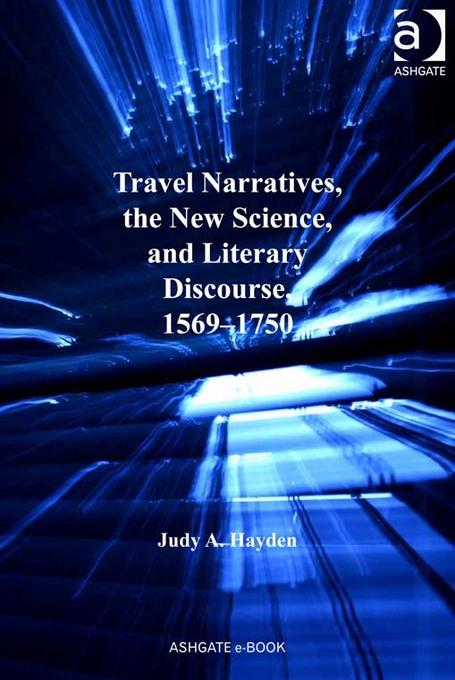 Travel Narratives, the New Science, and Literary Discourse, 1569-1750 EB9781409449386
