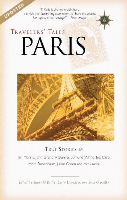 Travelers' Tales Paris: True Stories EB9781609520748